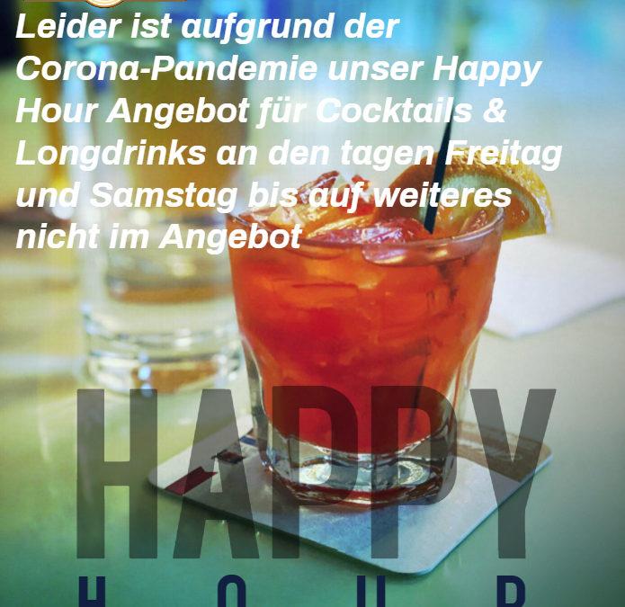 Kein Happy Hour für Freitag & Samstag
